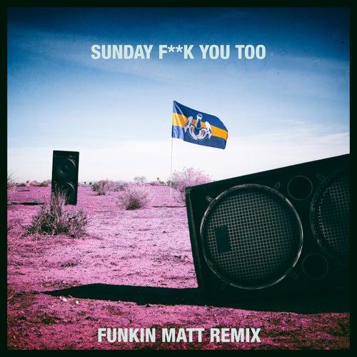 Sunday Fuck You Too (Funkin Matt Remix) de Dada Life