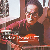 A Bênção Baden Powell von Various Artists