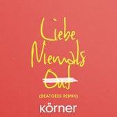 Liebe niemals out (Beatgees Remix) von Körner