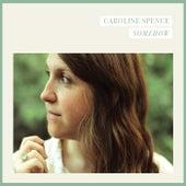 Somehow by Caroline Spence