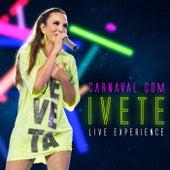 Carnaval Com Ivete - Live Experience (Ao Vivo) von Ivete Sangalo