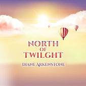 North of Twilight de Diane Arkenstone