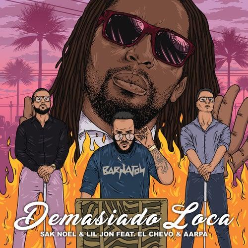 Demasiado Loca by Sak Noel & Lil Jon