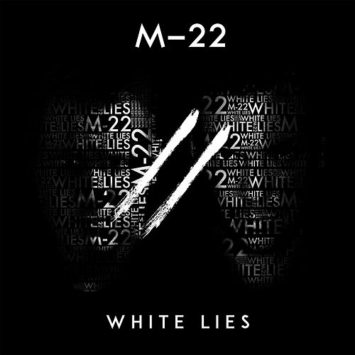 White Lies by M-22