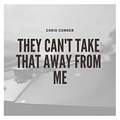 They Can't Take That Away from Me by Chris Connor