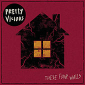 These Four Walls by Pretty Vicious