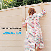 The Art Of Losing by American Hi-Fi