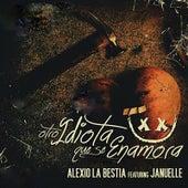 Otro Idiota Que Se Enamora von Alexio La Bestia