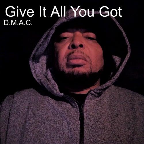 Give It All You Got de D Mac