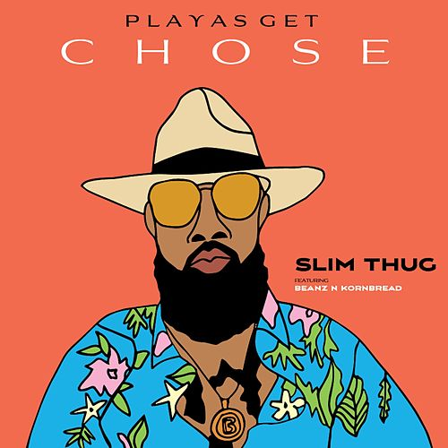 Playas Get Chose (feat. Beanz N Kornbread) by Slim Thug
