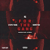 For The Gang (feat. $tupid Young & SmokeyGM) von R G
