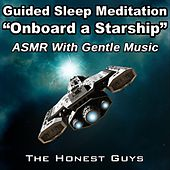Guided Sleep Meditation: Onboard a Starship (ASMR with Gentle Music) van The Honest Guys