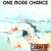One More Chance by Gary B