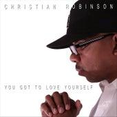 You Got to Love Yourself de Christian Robinson