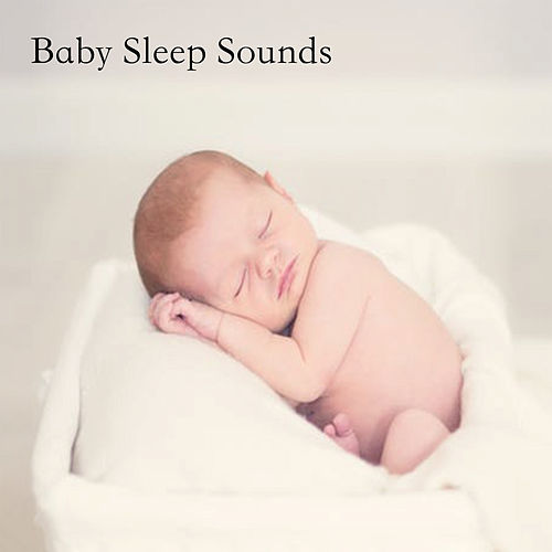 Baby Sleep Sounds by Baby Sleep Sleep