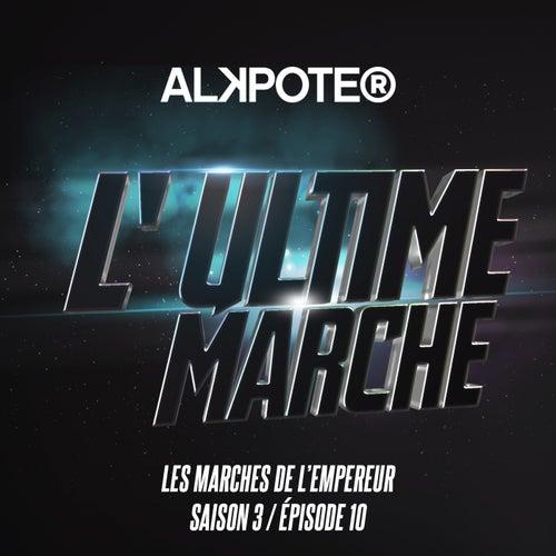 L'ultime marche (Les marches de l'empereur Saison 3 / Episode 10) de Alkpote
