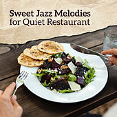 Sweet Jazz Melodies for Quiet Restaurant by Piano Jazz Background Music Masters