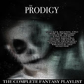 The Prodigy - Complete Fantasy Playlist by Various Artists