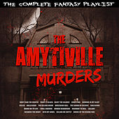 The Amityville Murders - The Complete Fantasy Playlist de Various Artists
