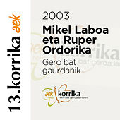 13. Korrika (2003). Gero bat gaurdanik de Mikel Laboa