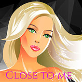 """Close to Me"" Party – Sexy Songs for the Great Party, Hot Nights & Private Dancing by Erotic Lounge Buddha Chill Out Music Cafe"