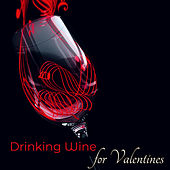 Drinking Wine for Valentines - Jazz Session at the Jazz Club by Various Artists