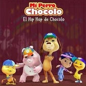 El Hip Hop de Chocolo de El Perro Chocolo