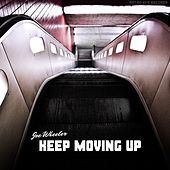Keep Moving Up von Joe Wheeler