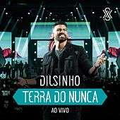 Terra do Nunca (Ao Vivo) by Dilsinho