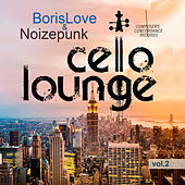 Cello Lounge, Vol. 2 by Noizepunk and BorisLove