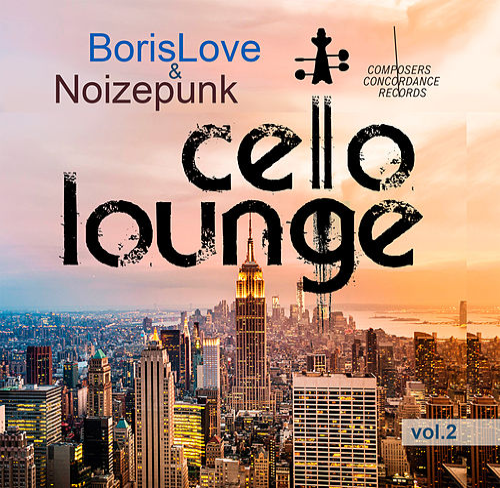 Cello Lounge, Vol. 2 by Noizepunk and BorisLove