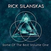 Some Of The Best Volume One de Rick Silanskas