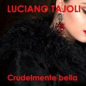 Crudelmente bella by Luciano Tajoli