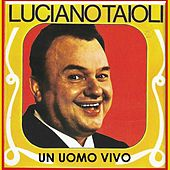 Un uomo vivo by Luciano Tajoli