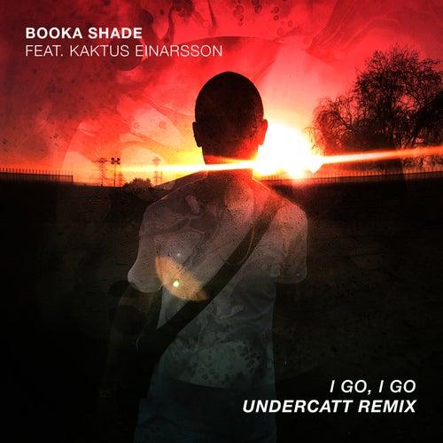 I Go, I Go (Undercatt Remix) von Booka Shade