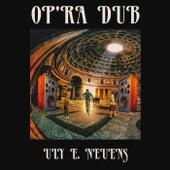 Op'ra Dub di Uly E. Neuens
