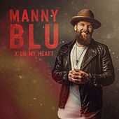 X on My Heart by Manny Blu