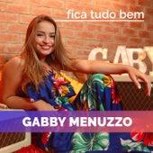Fica Tudo Bem de Gabby Menuzzo