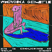 Sin is Crouching at Your Door by Wovoka Gentle