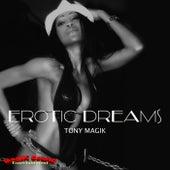 Erotic Dreams by Tony Magik