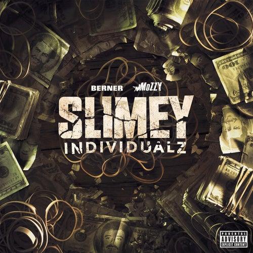Slimey Individualz by Berner