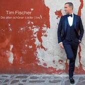 Die alten schönen Lieder (Live) de Tim Fischer