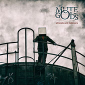Atheists & Believers by The Mute Gods