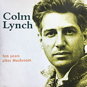 Ten Years After Mushroom by Colm Lynch