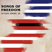 Songs of Freedom by Ulysses Owens Jr.