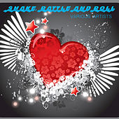 Shake, Rattle and Roll by Various Artists