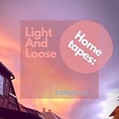 Home Tapes: Light and Loose by Cornelius