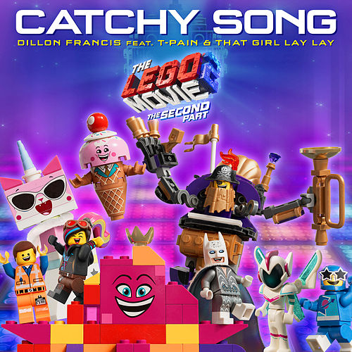 Catchy Song (From LEGO® 2: The Second Part) by Dillon Francis