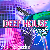 Deep House Lounge von Various Artists