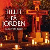 Tillit På Jorden (sanger fra Taizé) by Various Artists